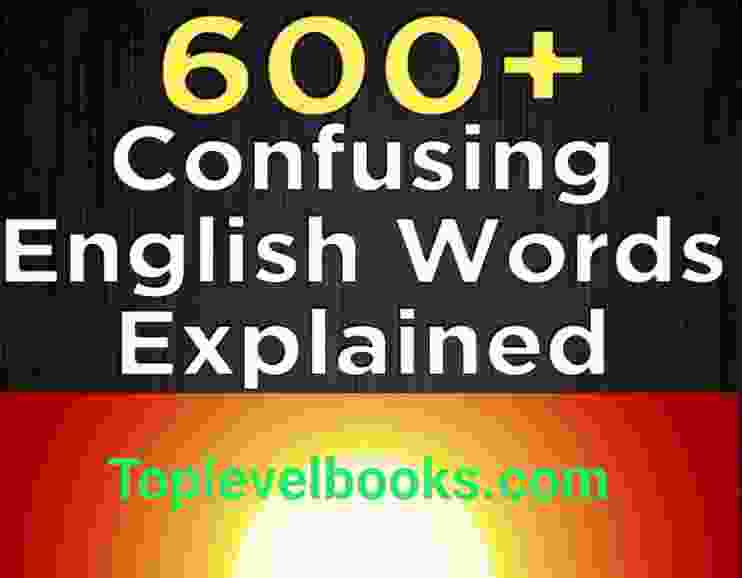 600 Confusing English Words