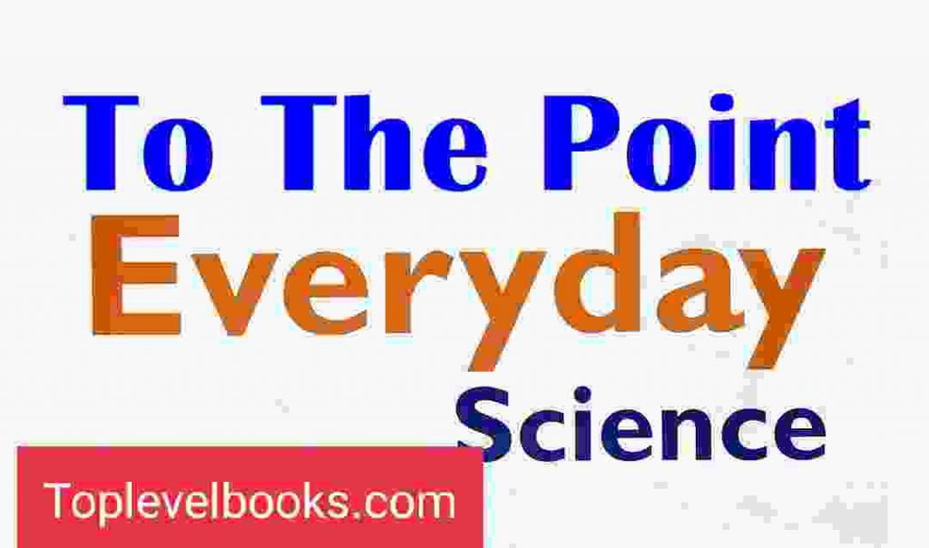 Everyday Science - To The Point Updated PDF