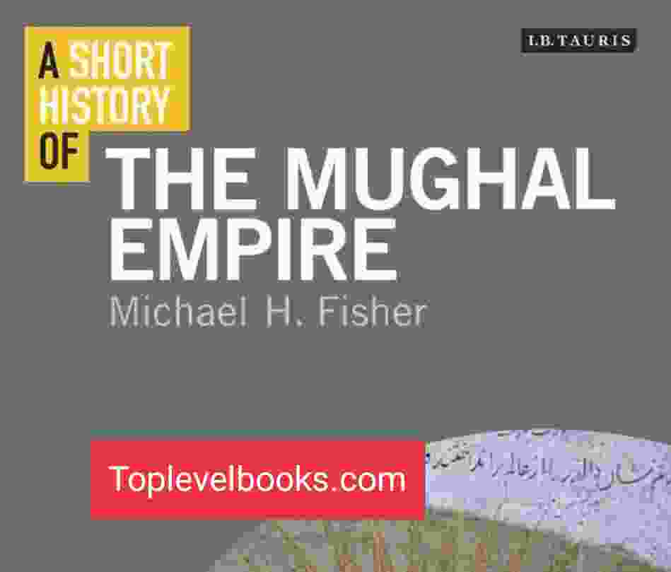A Short History Of The Mughal Empire Complete PDF