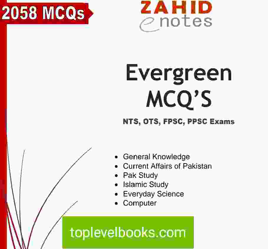 evergreen PPSC, FPSC, NTS and OTS MCQS Solved Zahid Notes