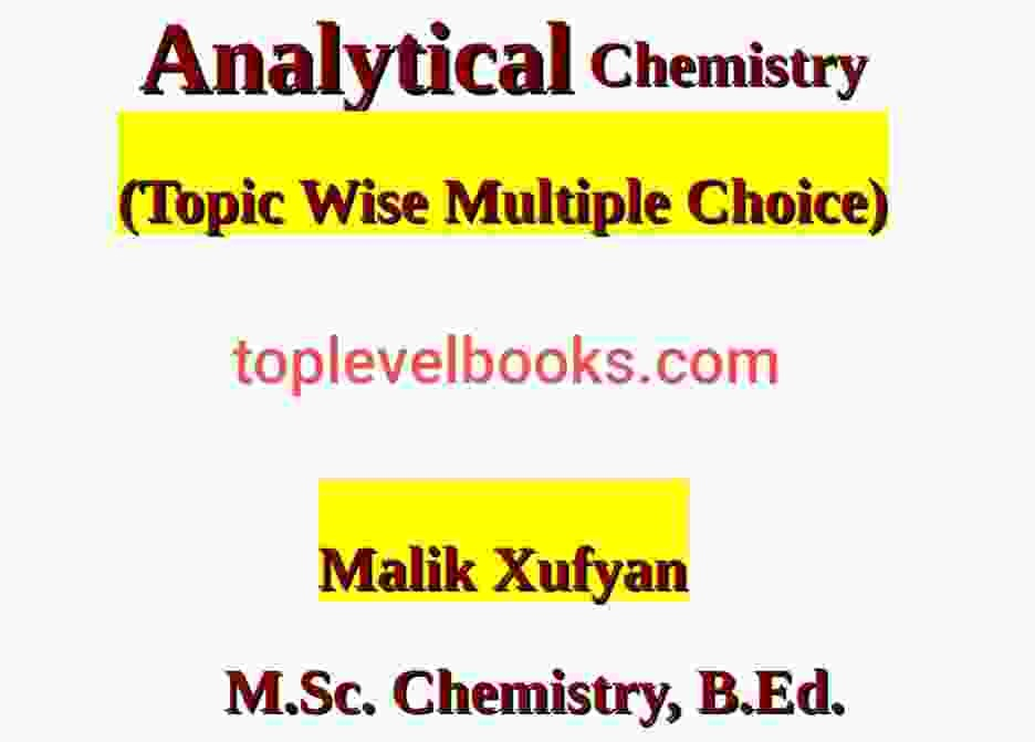 MCQs in analytical chemistry Topic Vice Multiple Choice