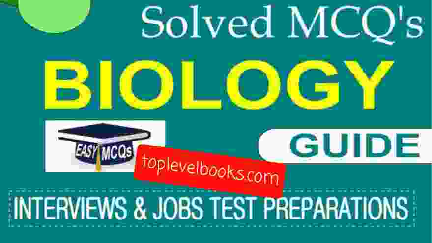 BIOLOGY Solved MCQS Up to Date
